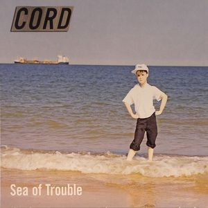 CORD - Sea Of Trouble