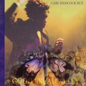 HANCOCK RUX, Carl - Good Bread Alley