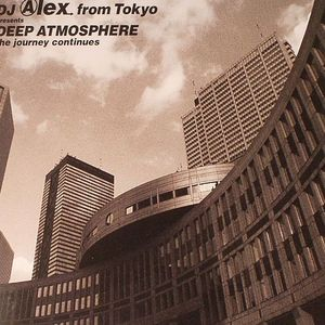 DJ ALEX FROM TOKYO/VARIOUS - Deep Atmosphere : The Journey Continues