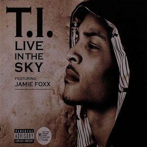 TI feat JAMIE FOXX - Live In The Sky