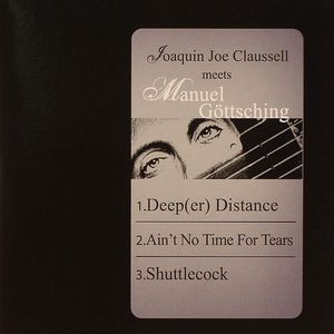 CLAUSSELL, Joaquin Joe meets MANUEL GOTTSCHING - Deep(er) Distance