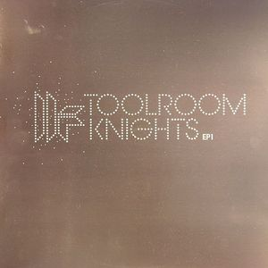 KNIGHT, Mark/RICHARD DINSDALE/DAVE SPOON - Toolroom Knights EP 1