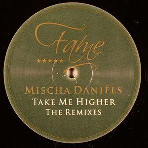 DANIELS, Mischa - Take Me Higher (remixes)