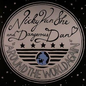 NICKY VAN SHE/DANGEROUS DAN - Around The World Again