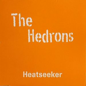HEDRONS, The - Heatseeker