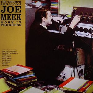 MEEK, Joe - Work In Progress - 27 Increadible Rarities, Outtakes, Demo's & B Sides From The Vaults Of Meek's Own Triumph Label (1959-60)