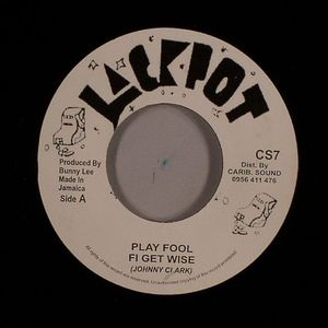 CLARK, Johnny/THE AGGROVATORS - Play Fool Fi Get Wise