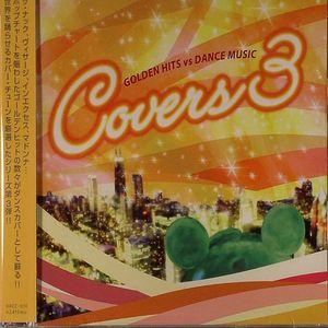 VARIOUS - Covers 3: Golden Hits vs Dance Music