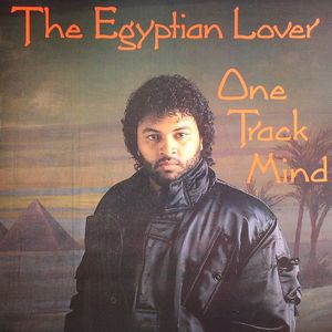 EGYPTIAN LOVER, The - One Track Mind