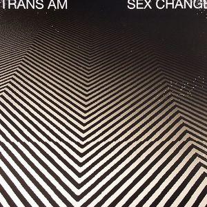 TRANS AM - Sex Change