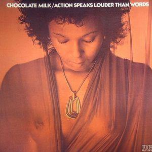 CHOCOLATE MILK - Action Speaks Louder Than Words