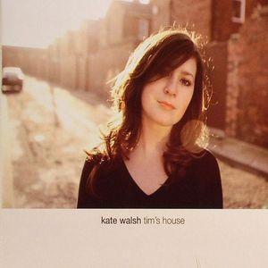 WALSH, Kate - Tim's House