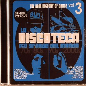 VARIOUS - La Discoteca Piu Grande Del Mondo - The Real History Of Dance Vol 3