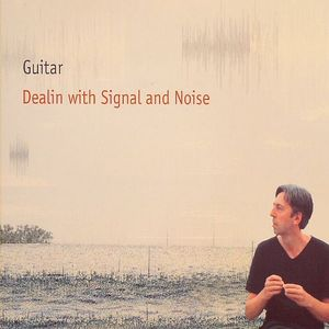 GUITAR - Dealing With Signal & Noise