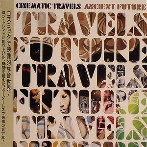 CINEMATIC TRAVELS aka RON TRENT - Ancient Future (Japanese version with bonus track)