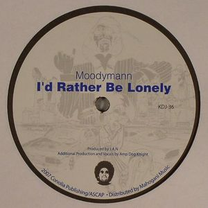 MOODYMANN - I'd Rather Be Lonely