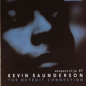 SAUNDERSON, Kevin/VARIOUS - Ekspozicija 07: The Detroit Connection