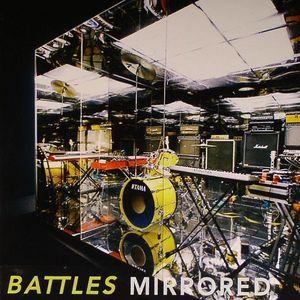 BATTLES - Mirrored