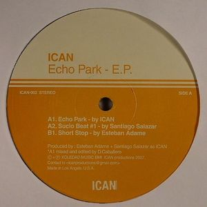 ICAN/SANTIAGO SALAZAR/ESTEBAN ADAME - Echo Park EP