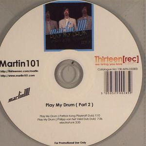 MARTIN 101 - Play My Drum (Part 2)