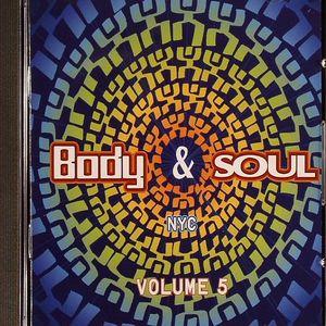 KRIVIT, Danny/JOAQUIN 'JOE' CLAUSSELL/FRANCOIS K/VARIOUS - Body & Soul NYC Vol 5