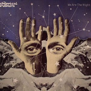 CHEMICAL BROTHERS, The - We Are The Night