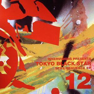 TOKYO BLACK STAR - Still Sequence EP