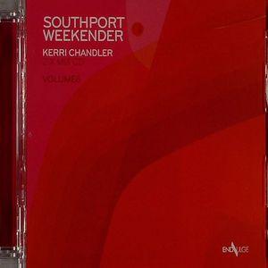 CHANDLER, Kerri/VARIOUS - Southport Weekender Vol 6