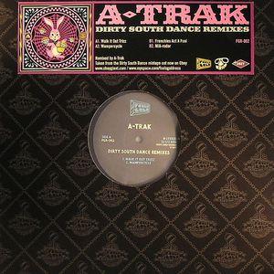 A TRAK - Dirty South Dance (remixes)