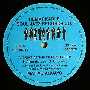 AGUAYO, Matias - A Night At The Tilehouse EP