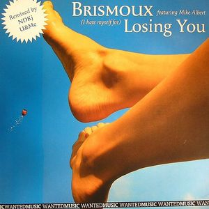 BRISMOUX feat MIKE ALBERT - (I Hate Myself For) Losing You
