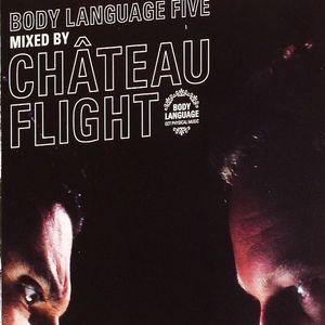 CHATEAU FLIGHT/VARIOUS - Body Language Five