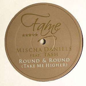 DANIELS, Mischa feat TASH - Round & Round (Take Me Higher)