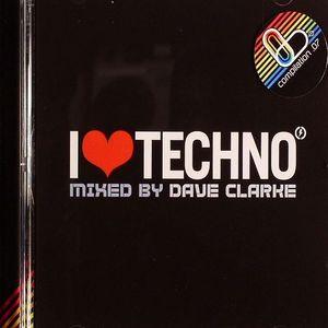 CLARKE, Dave/VARIOUS - I Love Techno