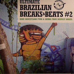 VARIOUS - Ultimate Brazilian Breaks & Beats Vol 2: Rare Dancefloor Funk & Samba From Deepest Brazil