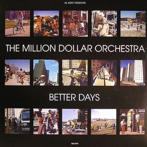 KENT, Al presents THE MILLION DOLLAR ORCHESTRA - Better Days