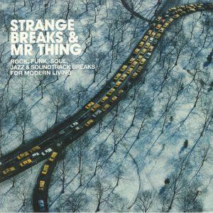 MR THING/VARIOUS - Strange Breaks & Mr Thing