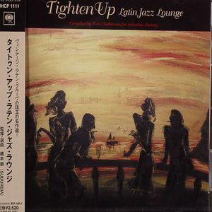 HASHIMOTO, Toru/VARIOUS - Tighten Up: Latin Jazz Lounge
