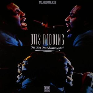 REDDING, Otis - The Unheard Otis :It's Not Just Sentimental