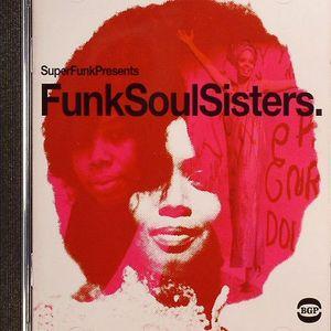 VARIOUS - Superfunk Presents Funk Soul Sisters
