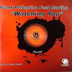 PELLEGRINO, Frank feat MARTINA - Watching You