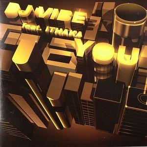 DJ VIBE feat ITHAKA - You