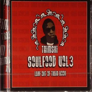 TRIMSKI - Soul Food Vol 3: Leaf Out Of Their Book