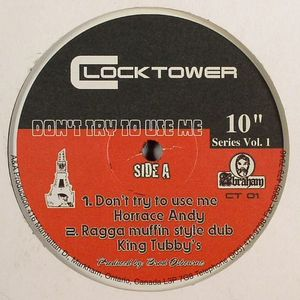 ANDY, Horrace/KING TUBBY'S/DELROY WILSON - Don't Try To Use Me