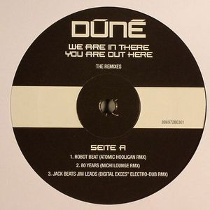 DUNE - We Are In There You Are Out Here (remixes)