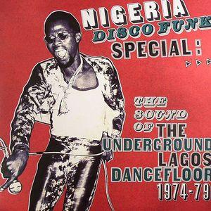 VARIOUS - Nigeria Disco Funk Special: The Sound Of The Underground Lagos Dancefloor 1974-1979
