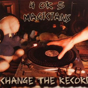 4 OR 5 MAGICIANS - Change The Record
