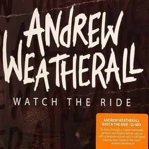 WEATHERALL, Andrew/VARIOUS - Watch The Ride
