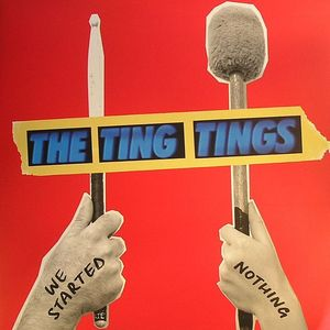 TING TINGS, The - We Started Nothing