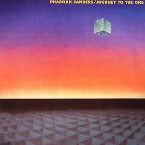 SANDERS, Pharoah - Journey To The One